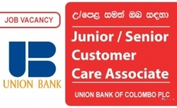Junior / Senior Customer Care Associate – Union Bank Of Colombo PLC