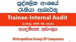 Trainee-Internal Audit – Metropolitan Group Of Companies